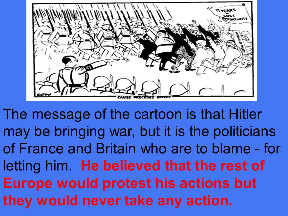 Chamberlain&Hitler1938 Great Britain, France and other European Leaders did not want to repeat the bloodshed of World War I.