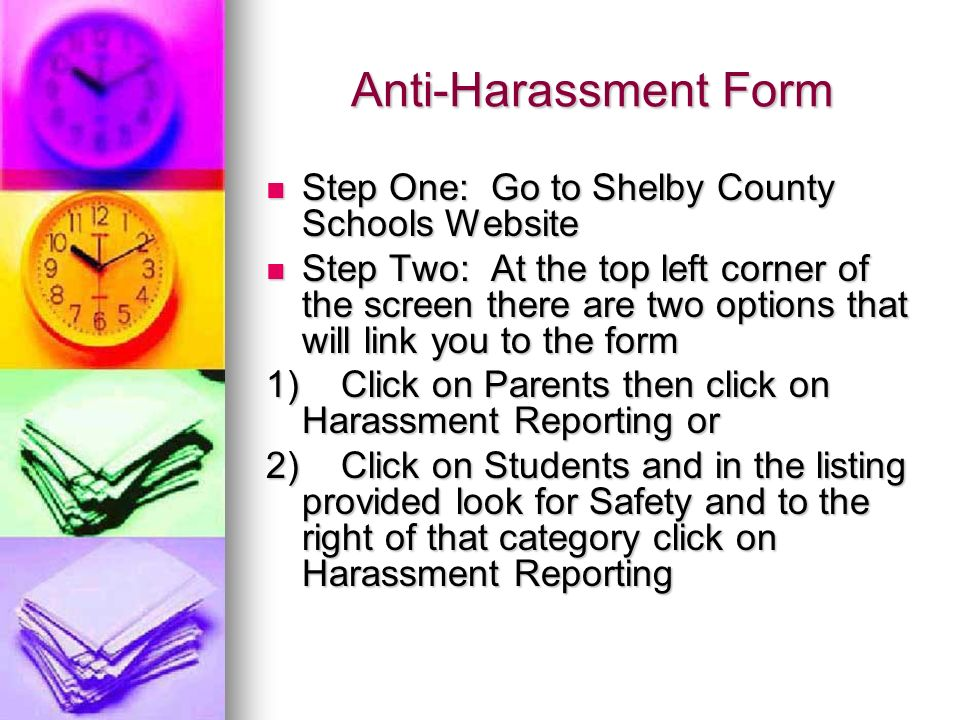 Anti-Harassment Form Step One: Go to Shelby County Schools Website Step One: Go to Shelby County Schools Website Step Two: At the top left corner of t