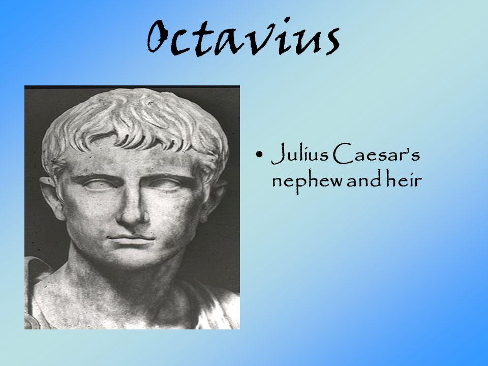 Octavius Julius Caesars nephew and heir