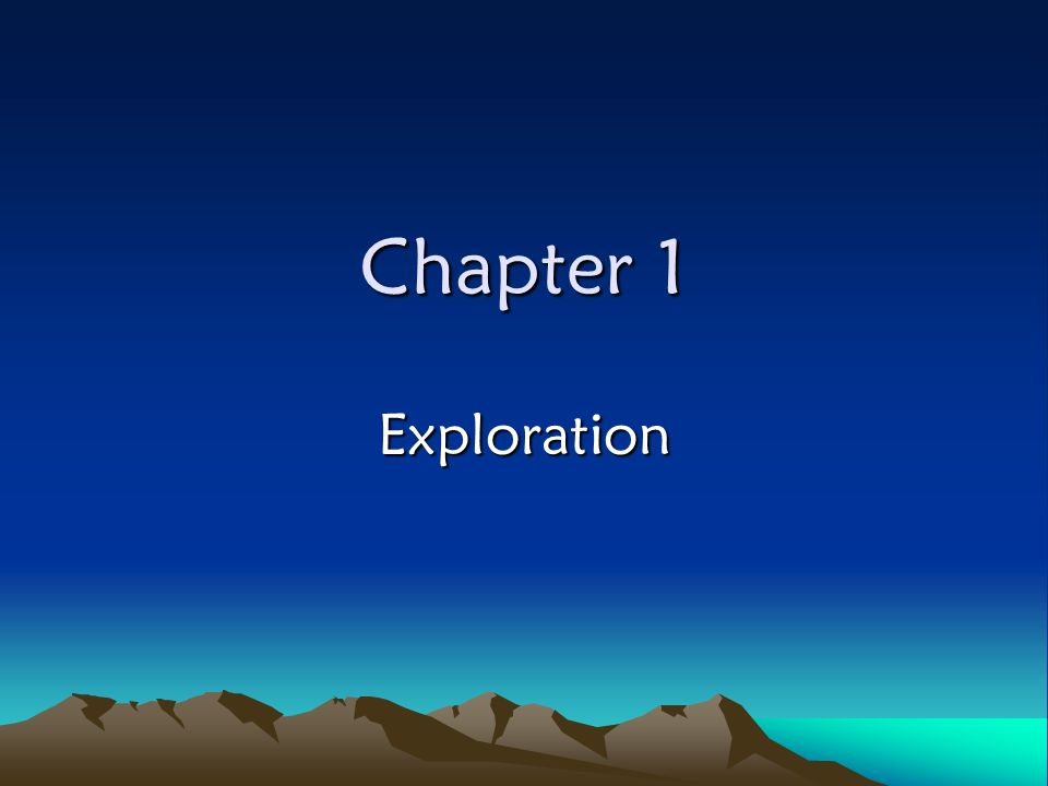 Chapter 1 Exploration