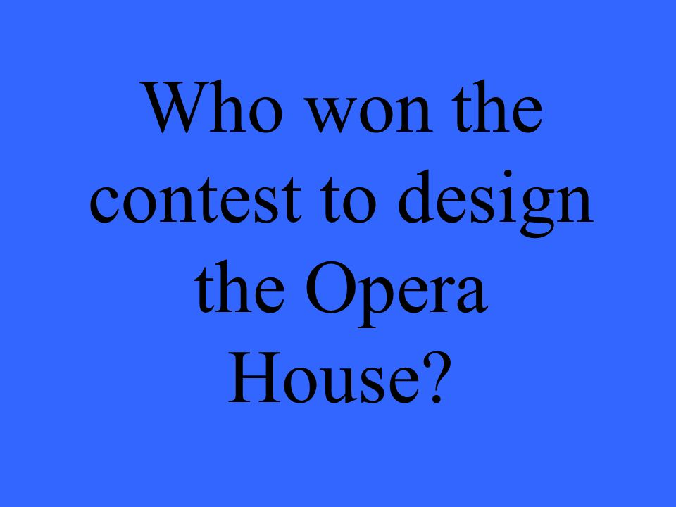 Who won the contest to design the Opera House
