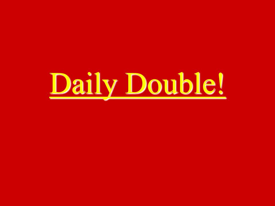 Daily Double! Daily Double!