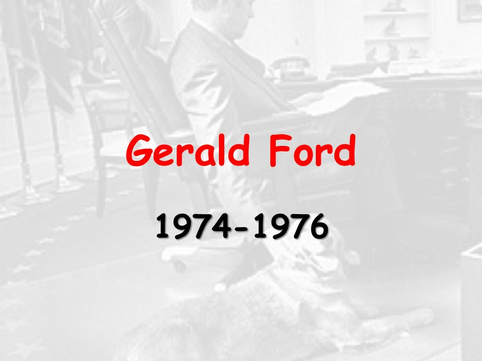 Gerald Ford 1974-1976
