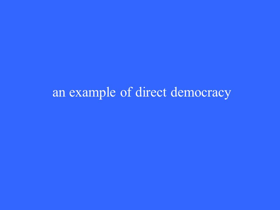 an example of direct democracy