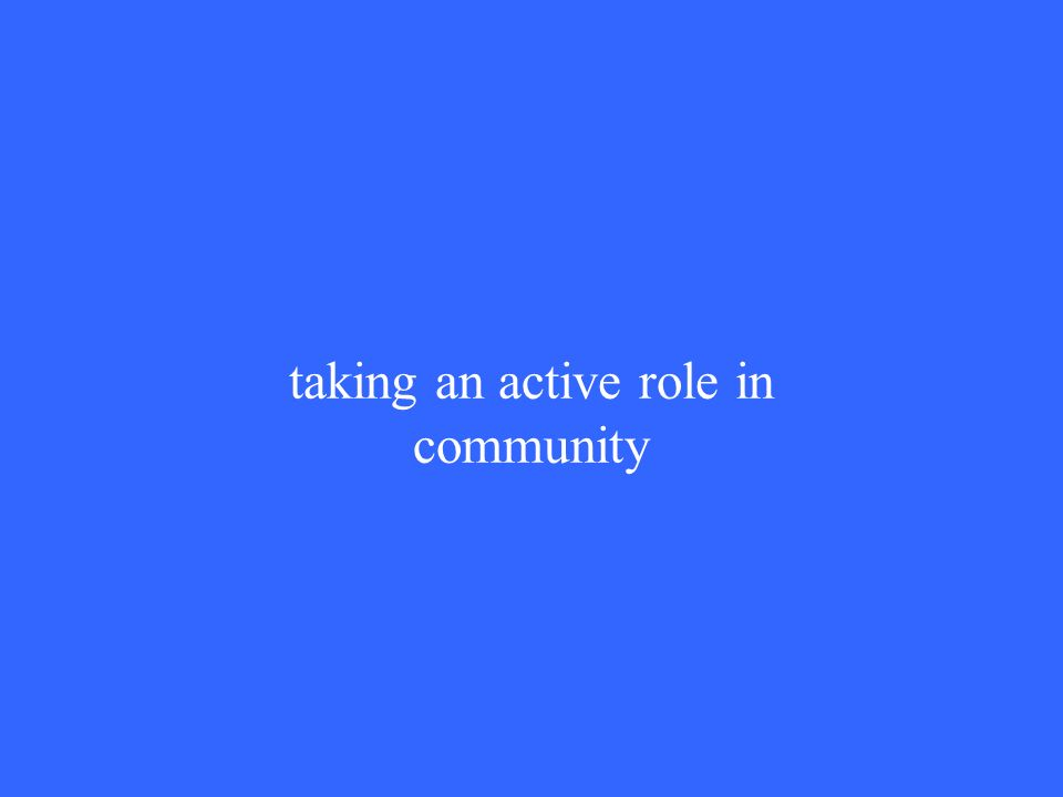taking an active role in community