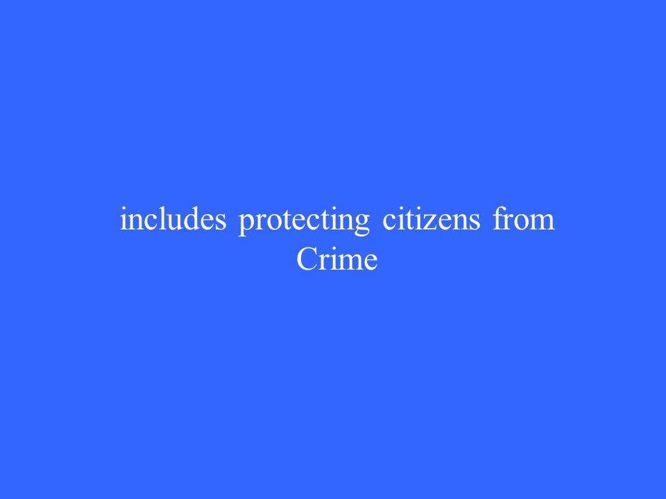 includes protecting citizens from Crime