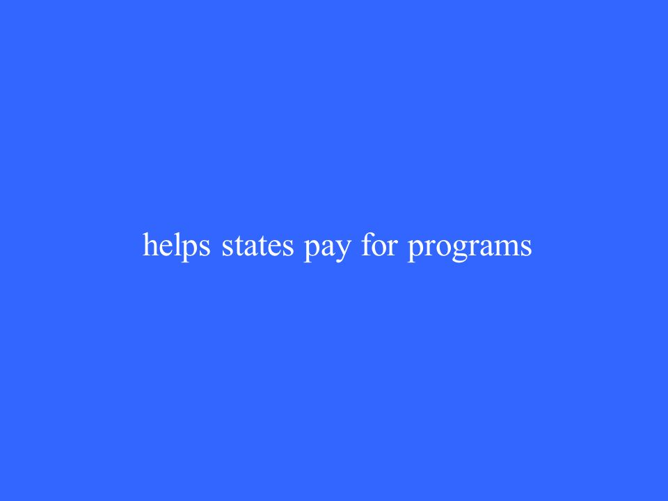 helps states pay for programs