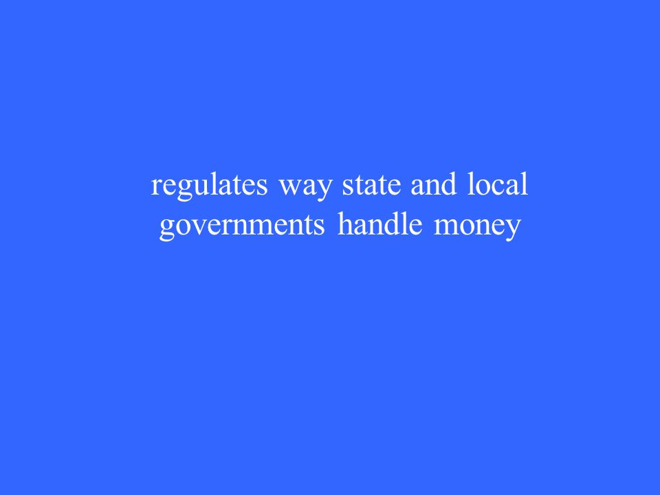 regulates way state and local governments handle money