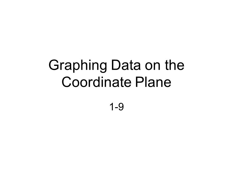 Graphing Data on the Coordinate Plane 1-9