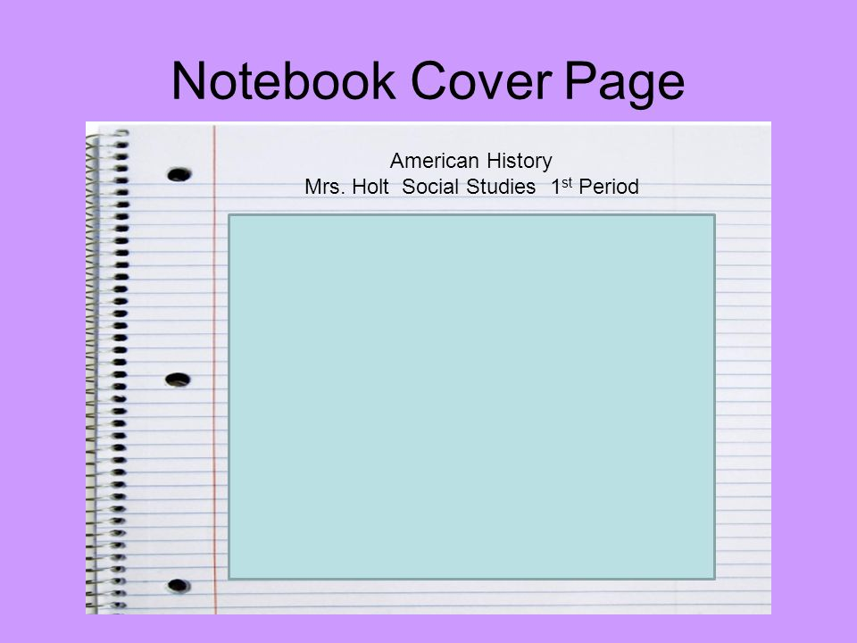 Notebook Cover Page American History Mrs. Holt Social Studies 1 st Period