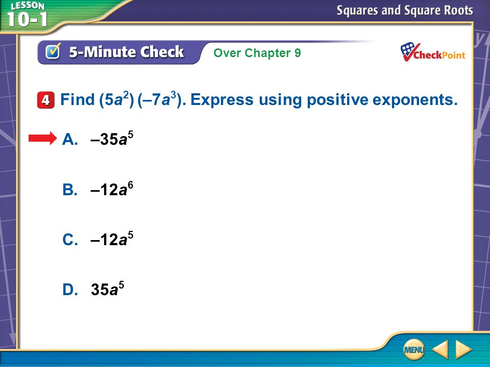 Over Chapter 9 5-Minute Check 5 A. B. C. D. Express using positive exponents