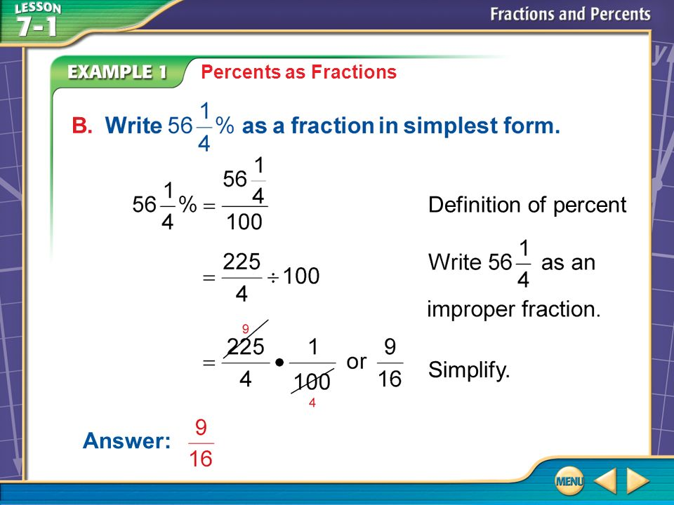 Example 1 B Percents as Fractions Answer: B. Definition of percent Simplify.