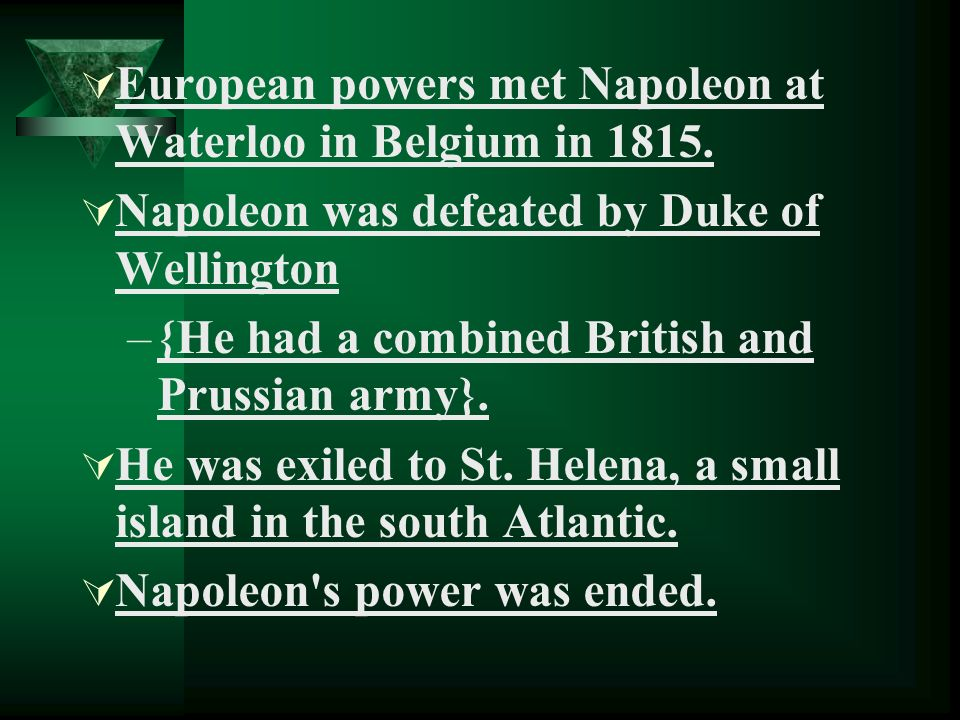 European powers met Napoleon at Waterloo in Belgium in 1815.
