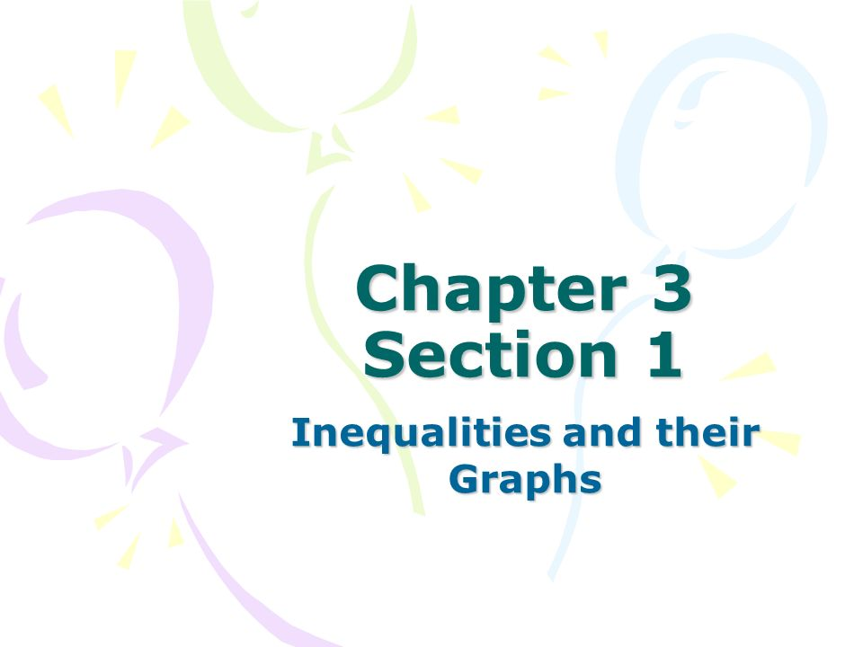 Chapter 3 Section 1 Inequalities and their Graphs