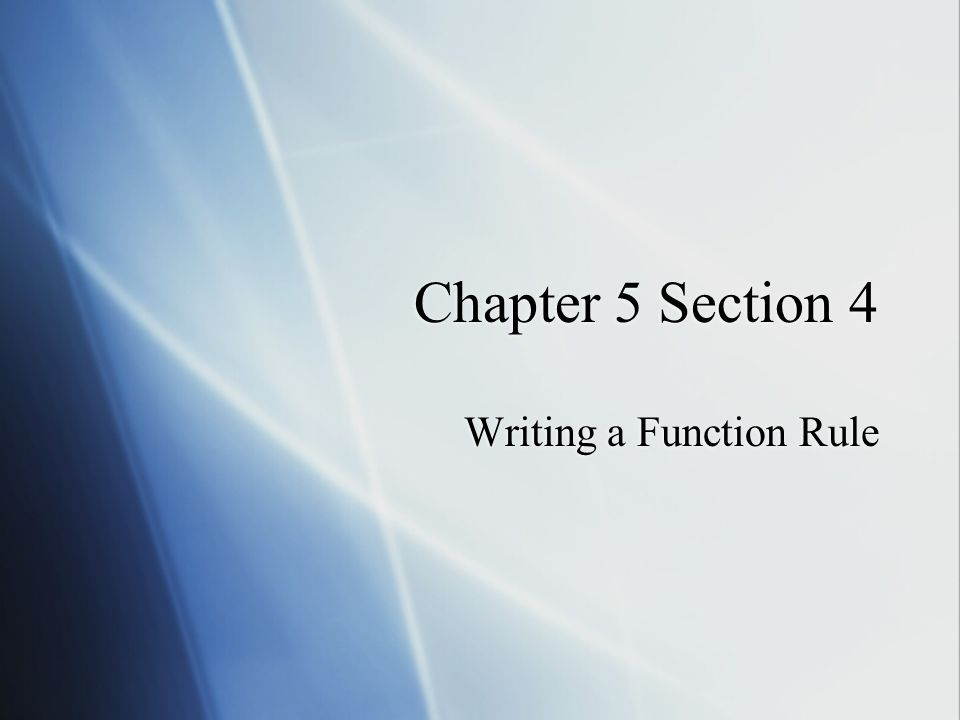 Chapter 5 Section 4 Writing a Function Rule