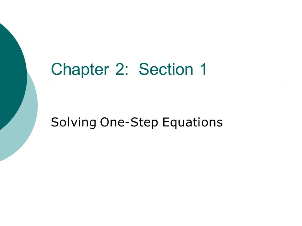 Chapter 2: Section 1 Solving One-Step Equations