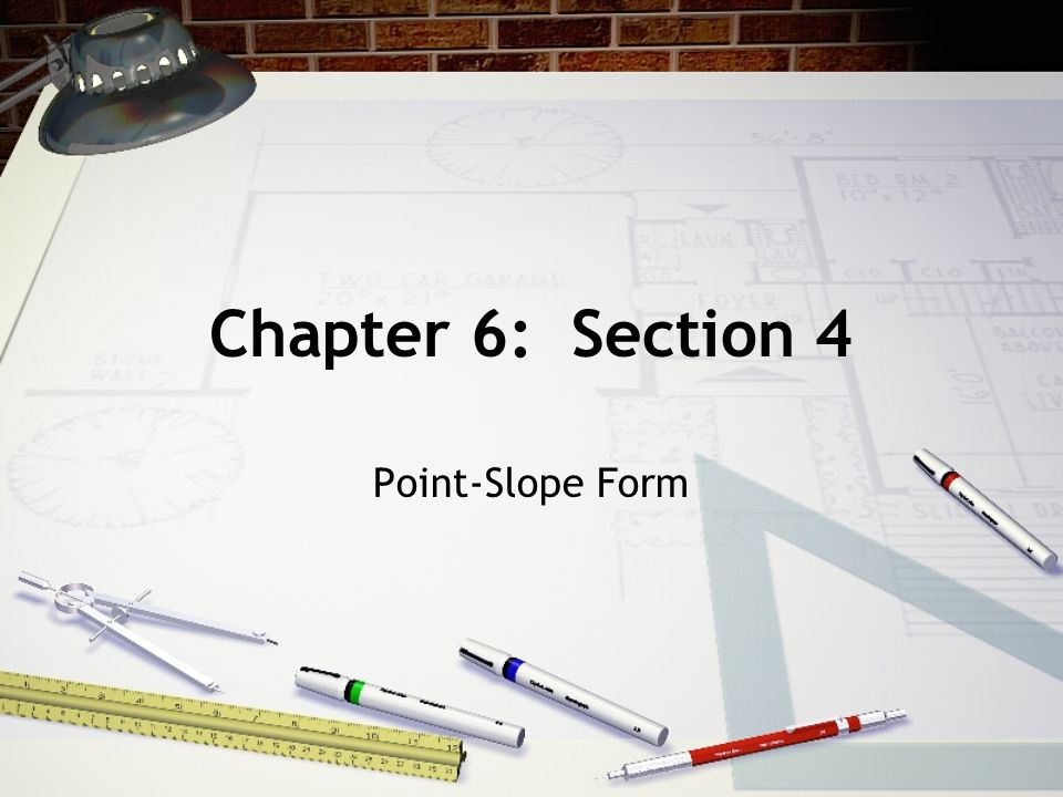 Chapter 6: Section 4 Point-Slope Form