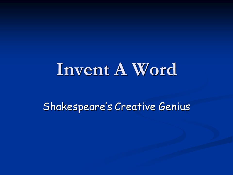 Smart Man.In Shakespeares day, the average person had a vocabulary of around 500 words.