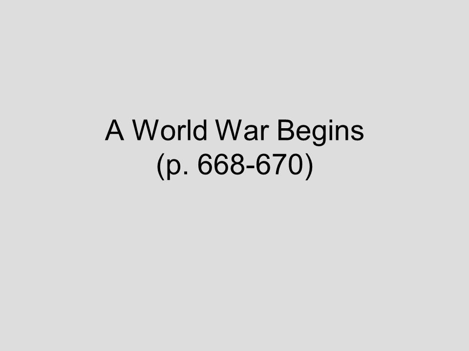 A World War Begins (p. 668-670)