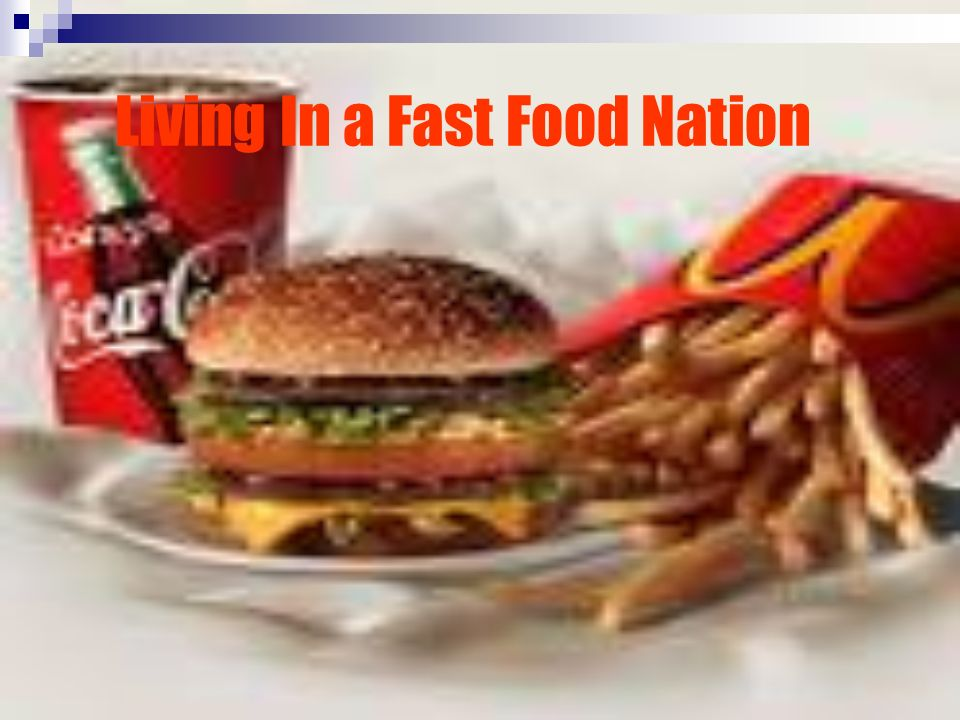 Living In a Fast Food Nation