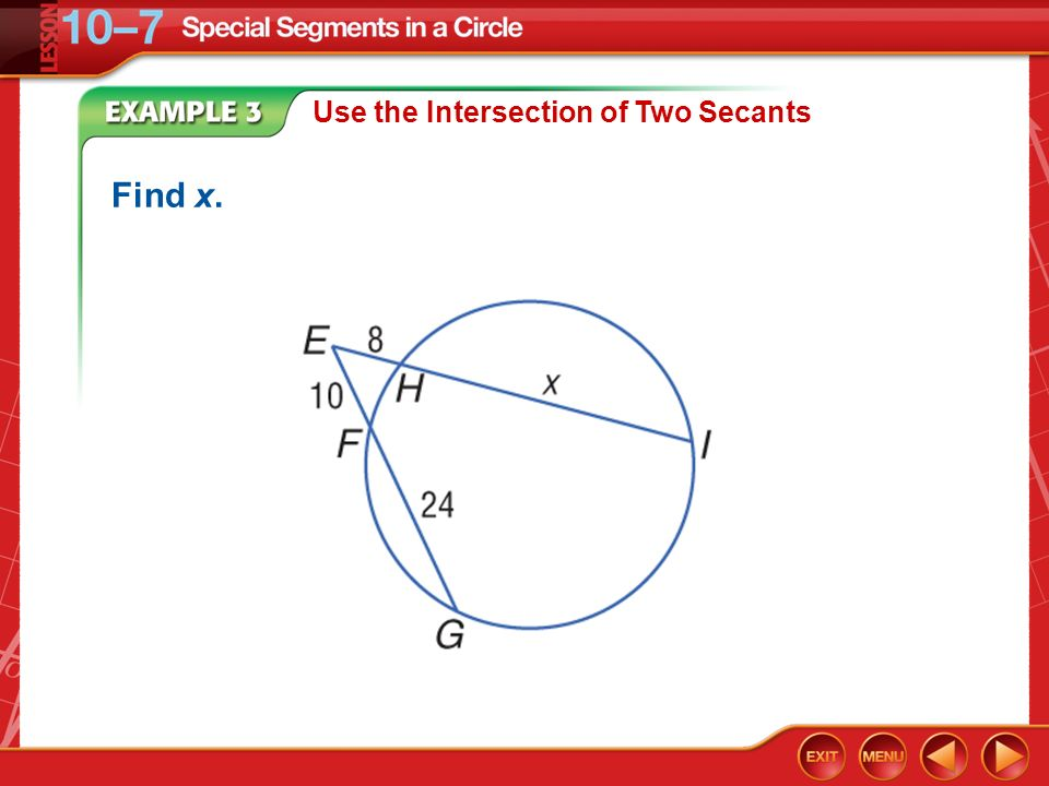 Example 3 Use the Intersection of Two Secants Find x.