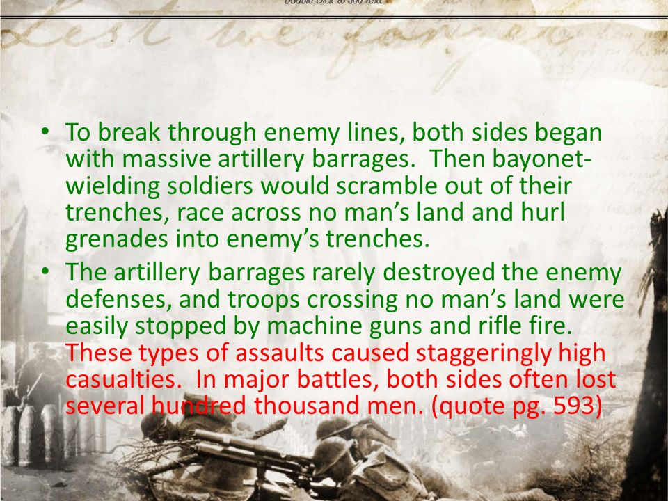 To break through enemy lines, both sides began with massive artillery barrages.