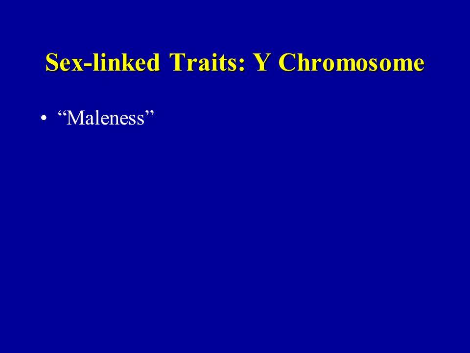 Sex-linked Traits: Y Chromosome Maleness