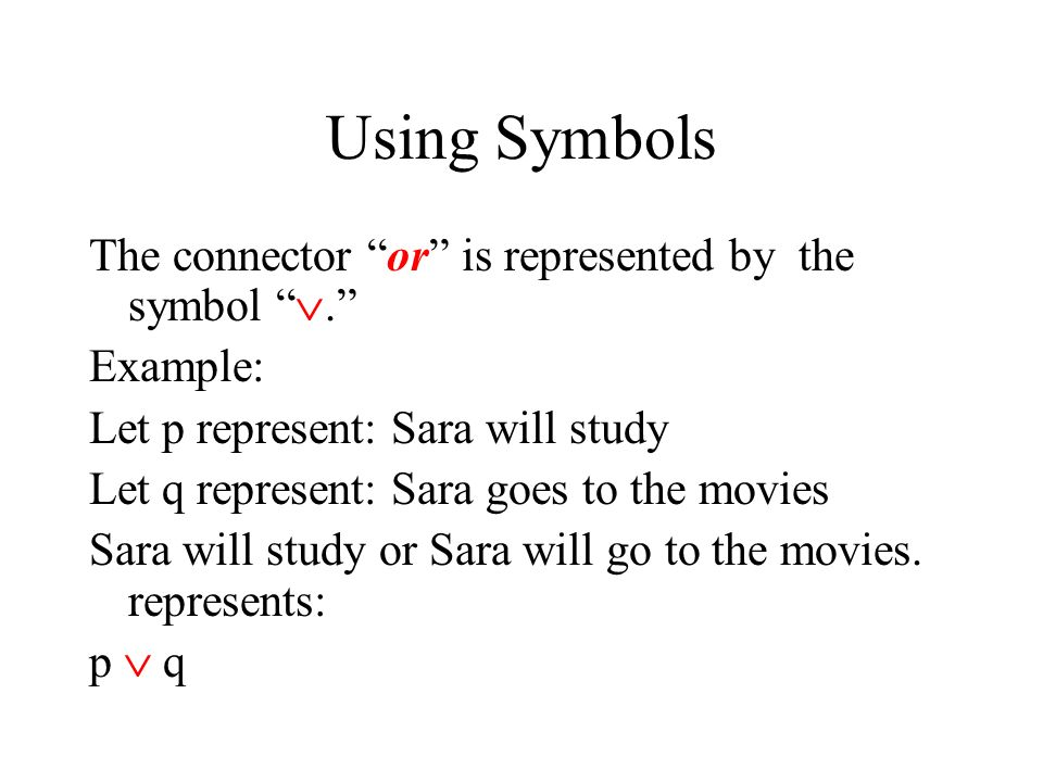 A disjunction connects two simple sentences using the word or to make a compound sentence. Given the two simple sentences Sara will study Sara goes to