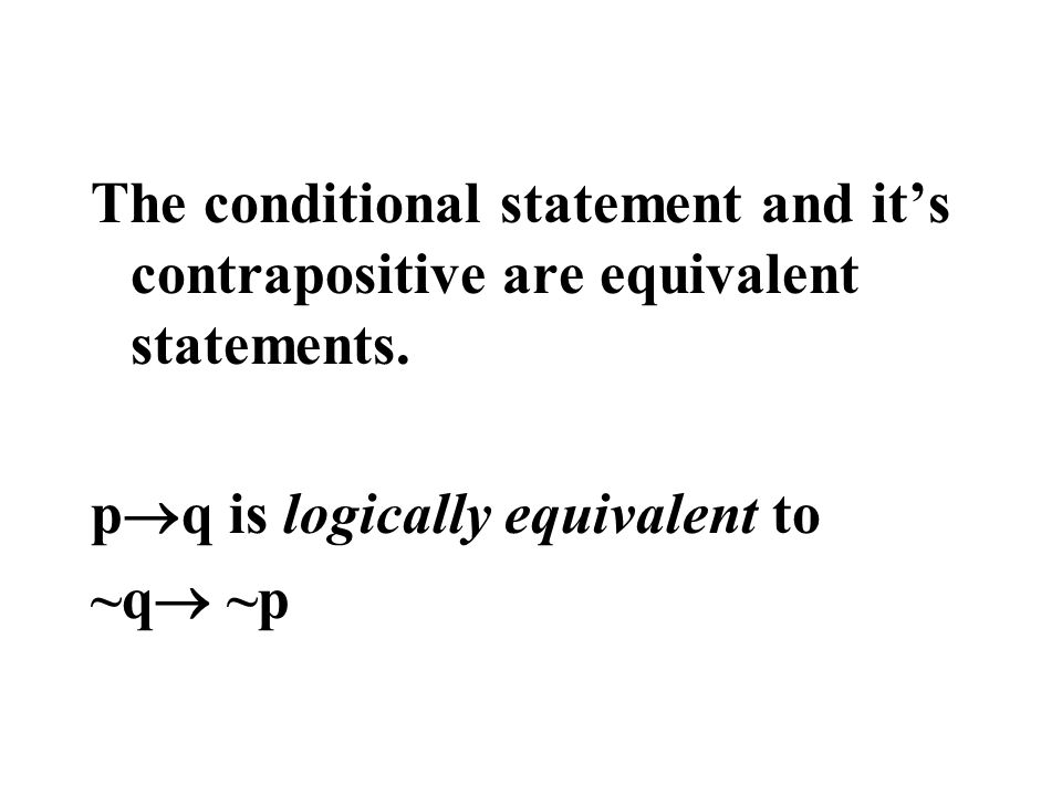 The Contrapositive. The contrapositive is formed by doing an inverse followed by a converse or a converse followed by an inverse.