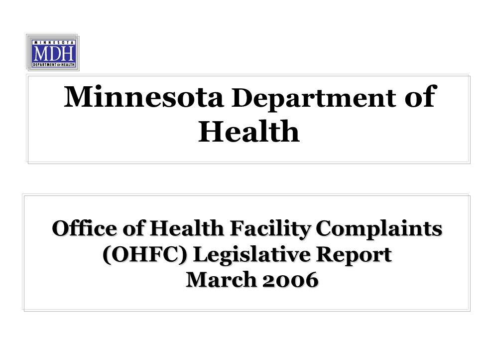 Office of Health Facility Complaints (OHFC) Legislative Report March 2006 Minnesota Department of Health