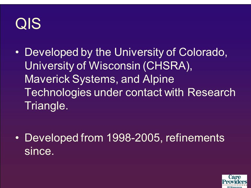 QIS Developed by the University of Colorado, University of Wisconsin (CHSRA), Maverick Systems, and Alpine Technologies under contact with Research Triangle.
