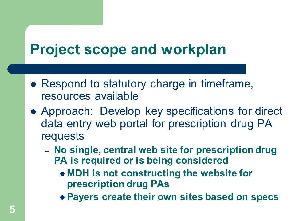 5 Project scope and workplan Respond to statutory charge in timeframe, resources available Approach: Develop key specifications for direct data entry