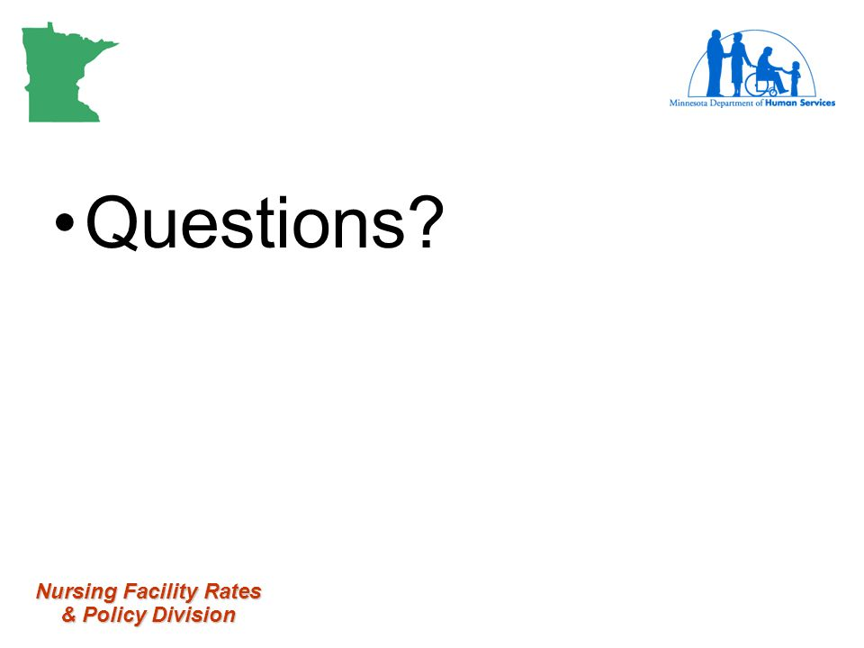 Nursing Facility Rates & Policy Division Questions