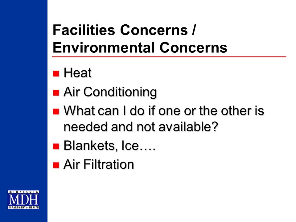 Facilities Concerns / Environmental Concerns Heat Heat Air Conditioning Air Conditioning What can I do if one or the other is needed and not available