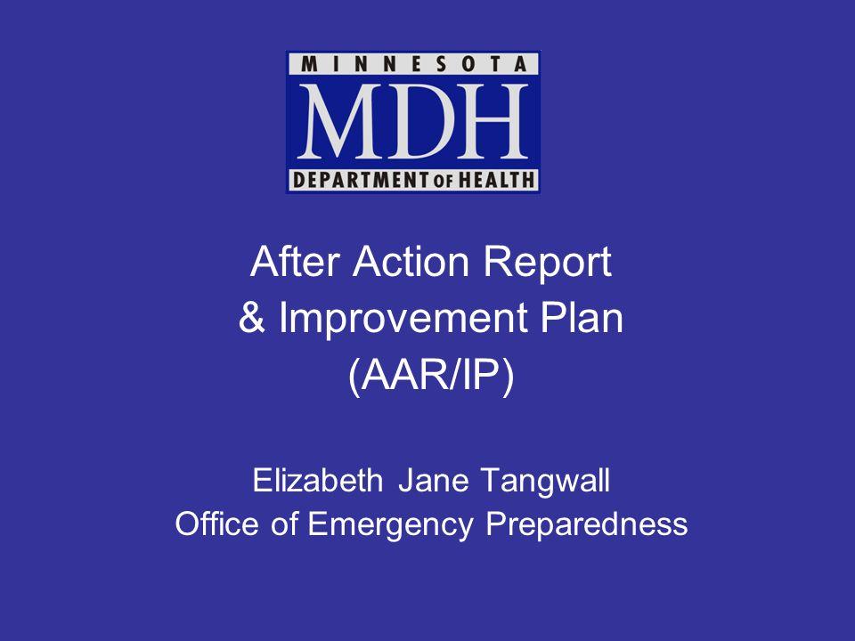 After Action Report & Improvement Plan (AAR/IP) Elizabeth Jane Tangwall Office of Emergency Preparedness