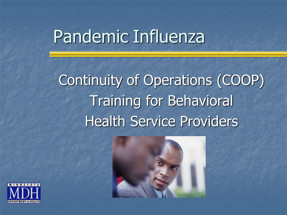 Pandemic Influenza Continuity of Operations (COOP) Training for Behavioral Health Service Providers
