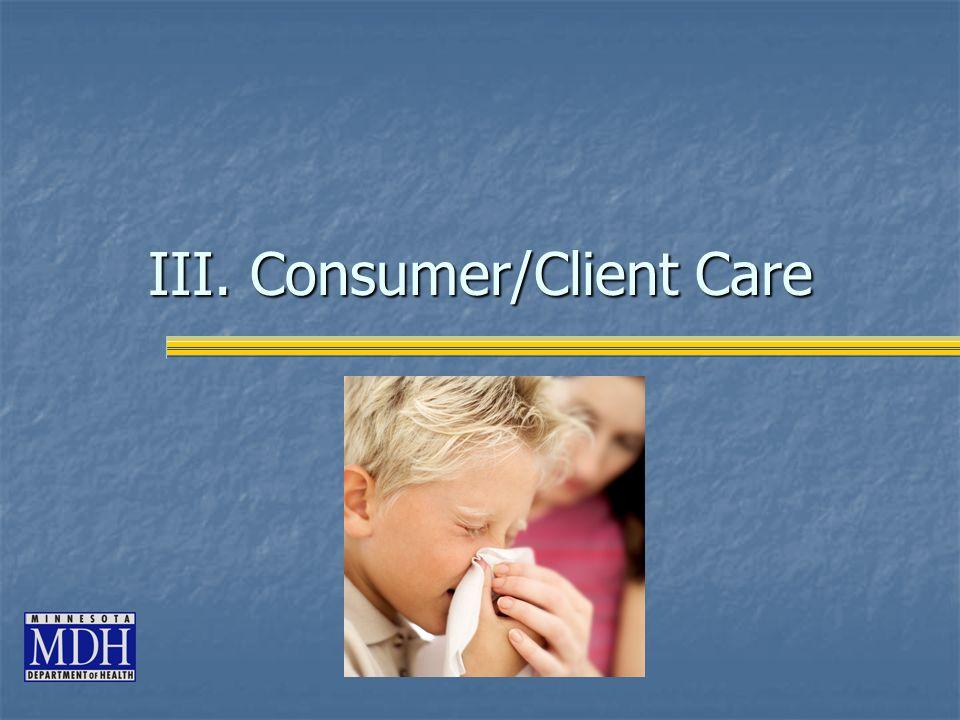III. Consumer/Client Care