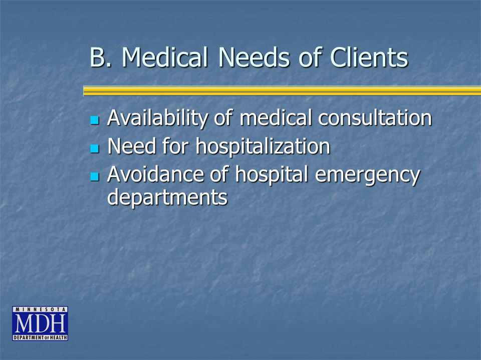 B. Medical Needs of Clients Availability of medical consultation Availability of medical consultation Need for hospitalization Need for hospitalizatio