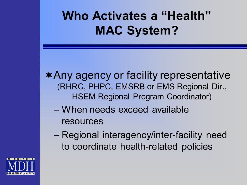 Who Activates a Health MAC System.