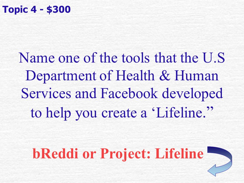 What is a Disaster Lifeline Someone that you can call on in a disaster. Topic 4 - $200