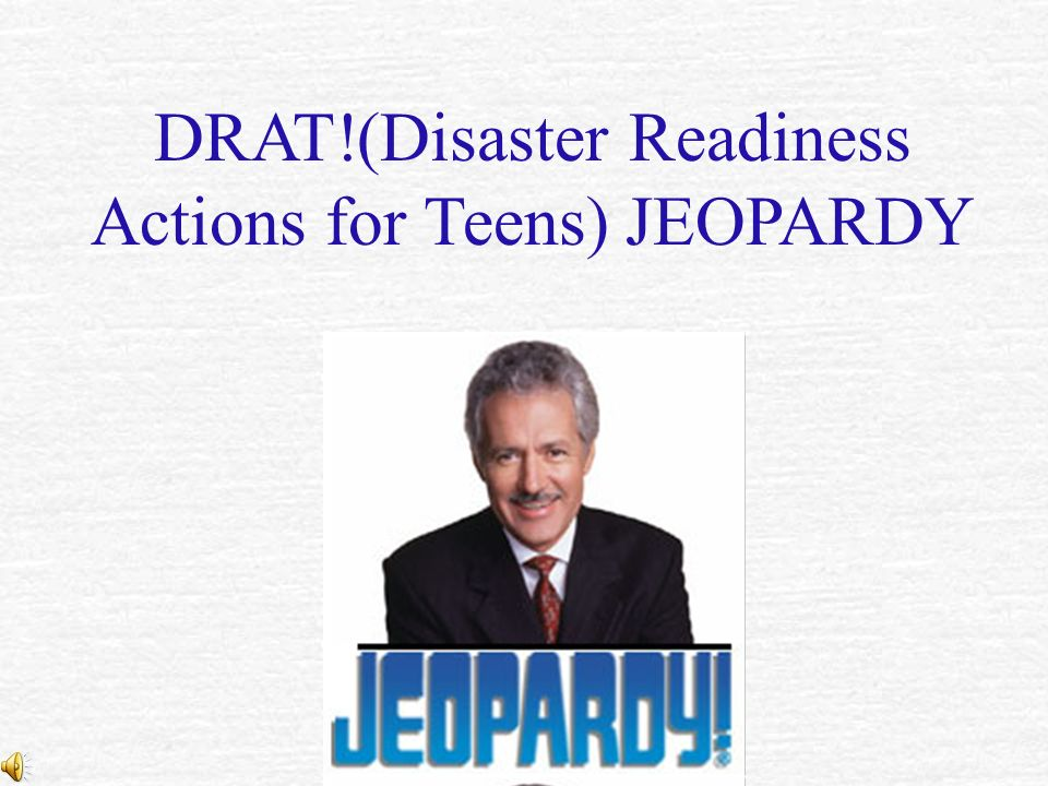 ANY QUESTIONS No Then lets play JEOPARDY