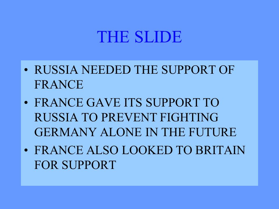 THE SLIDE TOWARD WAR THE SUMMER OF 1914 RUSSIA STOOD BY TO SUPPORT SERBIA, HER LONG-TIME ALLY