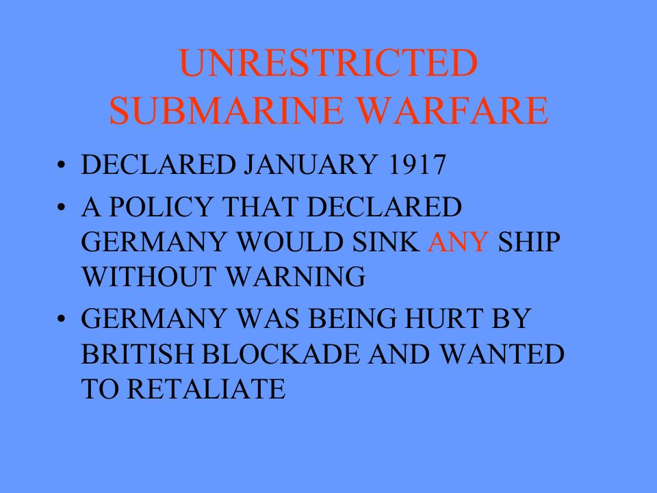 WAR ON THE SEAS GERMAN UNRESTRICTED SUBMARINE WARFARE
