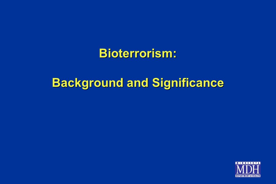 Bioterrorism: Background and Significance