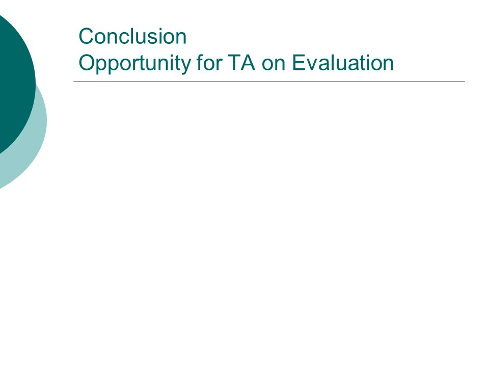 Conclusion Opportunity for TA on Evaluation