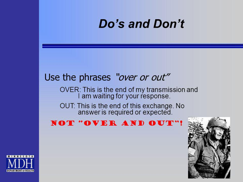 Dos and Dont OVER: This is the end of my transmission and I am waiting for your response.