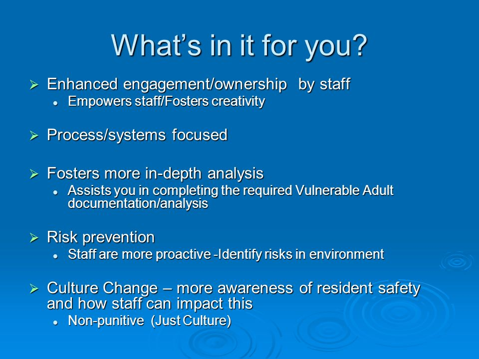 Whats in it for you? Enhanced engagement/ownership by staff Enhanced engagement/ownership by staff Empowers staff/Fosters creativity Empowers staff/Fo
