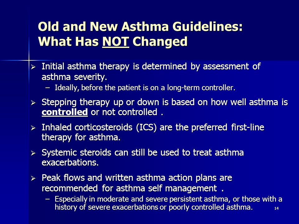 14 Old and New Asthma Guidelines: What Has NOT Changed Initial asthma therapy is determined by assessment of asthma severity. Initial asthma therapy i
