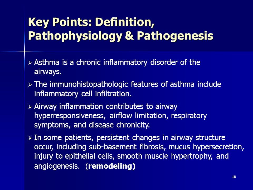 18 Asthma is a chronic inflammatory disorder of the airways. The immunohistopathologic features of asthma include inflammatory cell infiltration. Airw