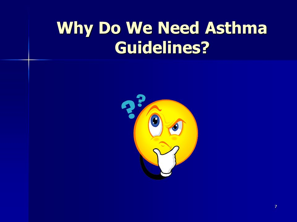 7 Why Do We Need Asthma Guidelines?